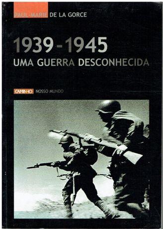 7699 .1939/1945 Uma Guerra Desconhecida de Paul-Marie Gorce