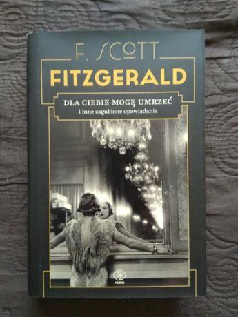 Fitzgerald - Dla ciebie mogę umrzeć (twarda oprawa)