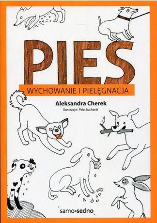 Pies wychowanie i pielęgnacja - Cherek Aleksandra