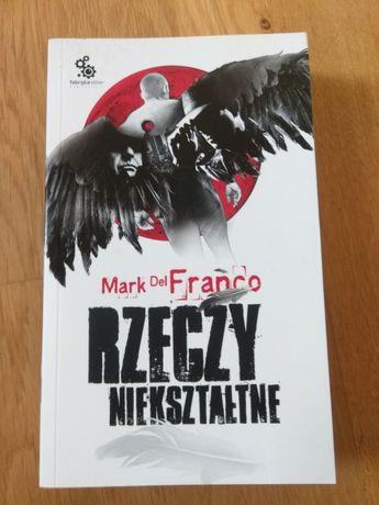 Książka Mark del Franco Rzeczy niekształtne