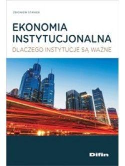 Ekonomia instytucjonalna. Dlaczego instytucje są ważne Diffin