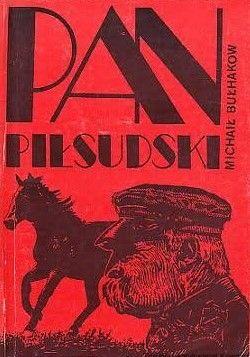 Pan Piłsudski i inne opowiadania - autor Michaił Bułhakow