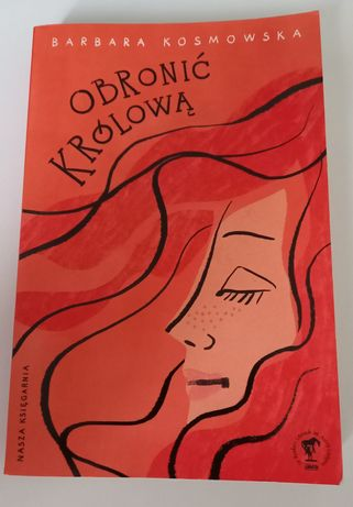 Obronić Królową- Barbara Kosmowska