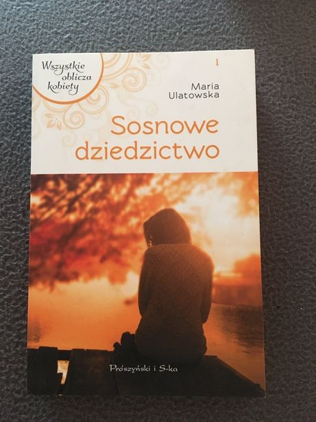 Sosnowe dziedzictwo Maria Ulatowska