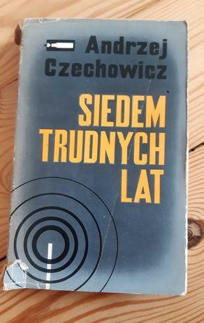 Książka Andrzej Czechowicz Siedem trudnych lat
