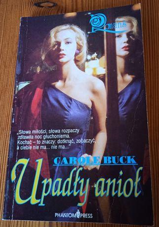 Książka Carole Buck - Upadły anioł + 2 inne książki