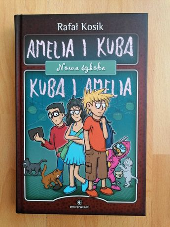 Amelia i Kuba/ Kuba i Amelia. Nowa szkoła - Rafał KOSIK