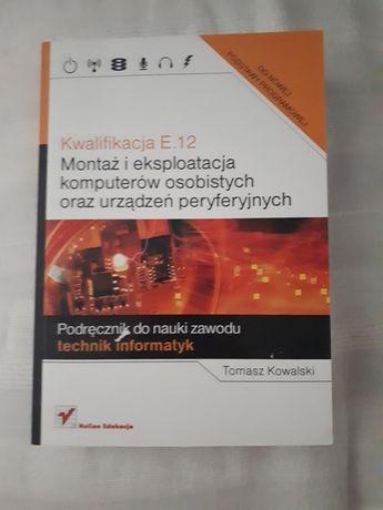 E12 Montaż i eksploatacja Podręcznik Informatyka