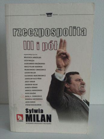 Rzeczpospolita III i pół- Sylwia Milan