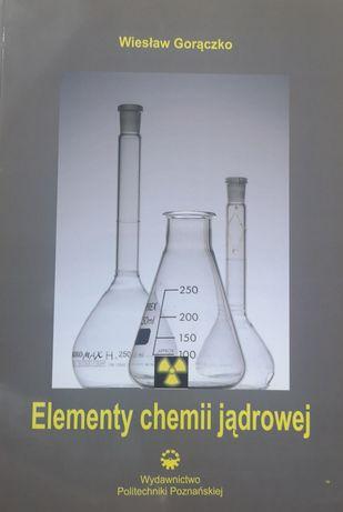 Elementy chemii jądrowej, Wiesław Gorączko