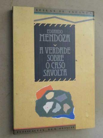A Verdade Sobre o Caso Savolda de Eduardo Mendonza - 1ª Edição