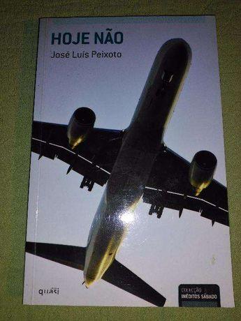 Hoje Não - José Luís Peixoto