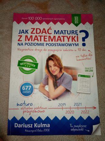 Jak zdać maturę z matematyki? Dariusz Kulma nowe wydanie MATURA