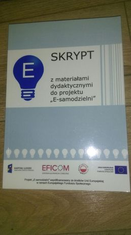 Skrypt z materiałami dydaktycznymi do projektu E-samodzielni * Eficom