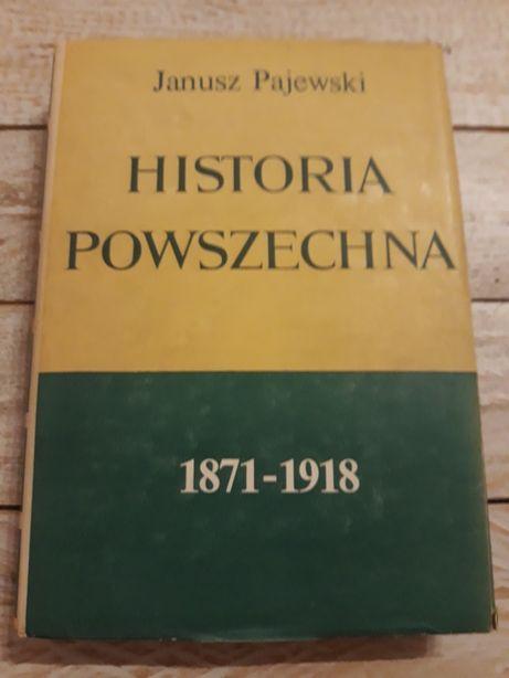 Historia powszechna 1871. 1918. Janusz Pajewski