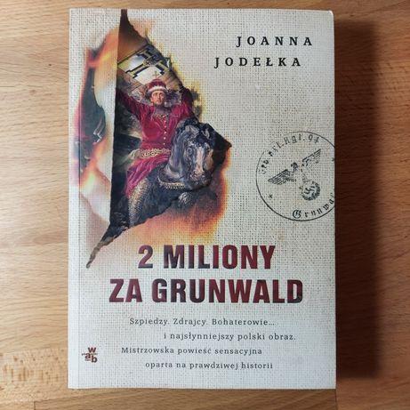 """2 miliony za Grunwald""Joanna Jodełka"