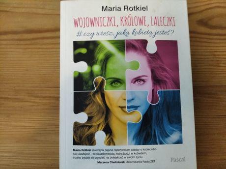 Maria Rotkiel Wojowniczki, Królowe, Laleczki
