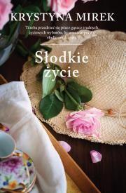 Słodkie życie Autor: Mirek Krystyna