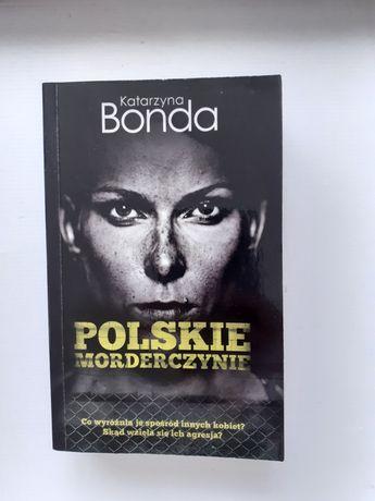 """Katarzyna Bonda """"Polskie Morderczynie"""""""