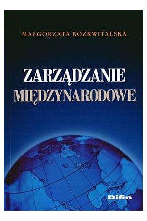 Zarządzanie międzynarodowe. M. Rozkwitalska