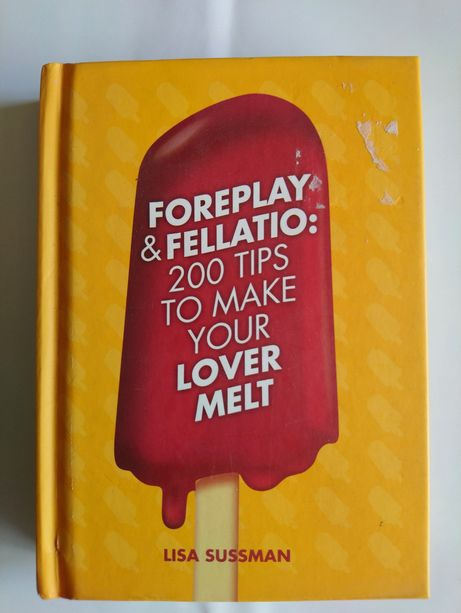 Книга Foreplay & Fellatio: 200 tips to make your Lover Melt