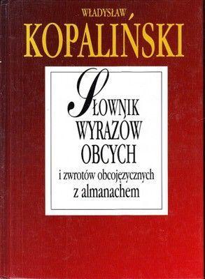 Słownik wyrazów obcych i zwrotów obcojęzycznych almanachem KOPALIŃSKI