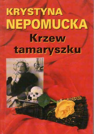 KRZEW TAMARYSZKU - Krystyna Nepomucka - wyd. Anta 1994