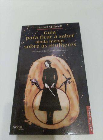 Guia Para Ficar a Saber Ainda Menos Sobre as Mulheres, Isabel Stilwell