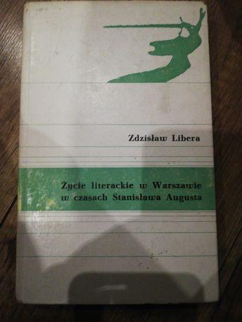 Zdzisław Libera - Życie literackie w Warszawie w czasach...