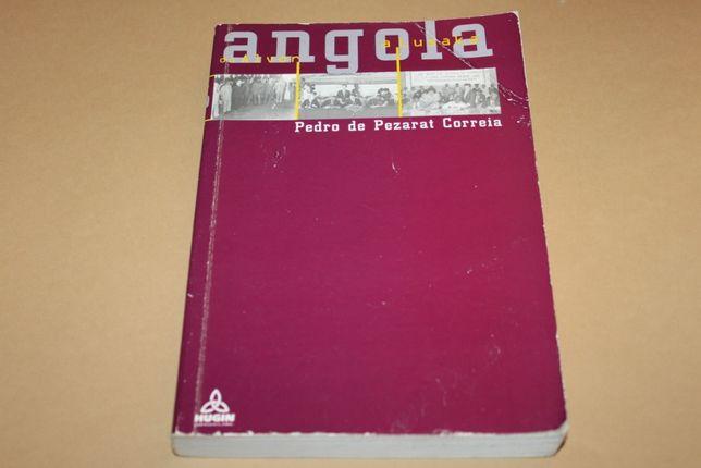 Angola do Alvor a Lusaka// Pedro de Pezarat Correia