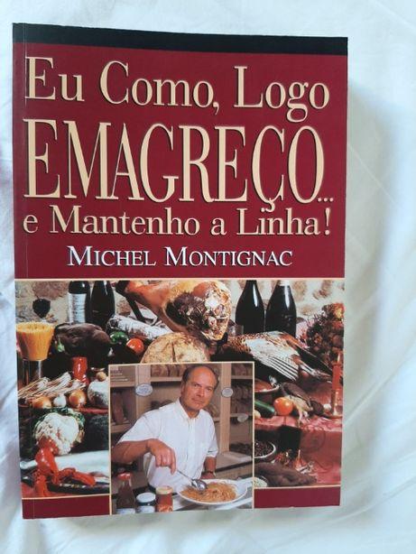 Eu Como, Logo Emagreço...e Mantenho a Linha de Michel Montignac