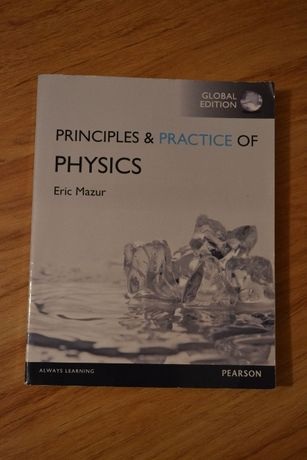 Principles & Practice of Physics: Global Edition - Eric Mazur