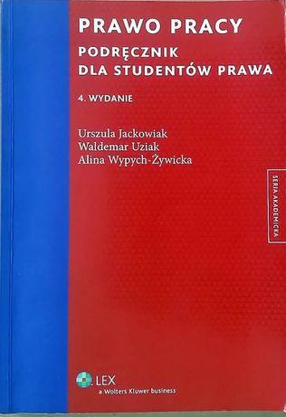 """""""Prawo pracy podręcznik dla studentów prawa"""" Jackowiak, Uziak.."""