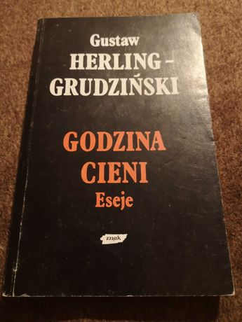 """Gustaw Herling-Grudziński """"Godzina cieni. Eseje"""""""