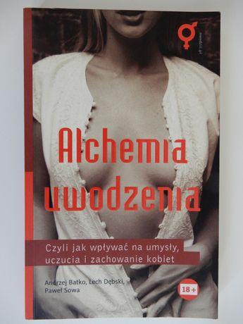 Alchemia uwodzenia. A.Batko, L. Dębski, P. Sowa