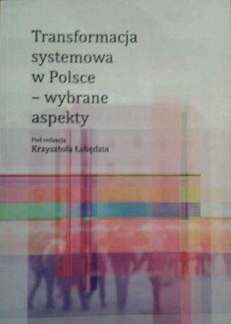Transformacja systemowa w Polsce – wybrane aspekty, red. Łąbędź