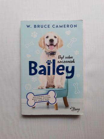 Był sobie szczeniak. Bailey - W. Bruce Cameron OUTLET