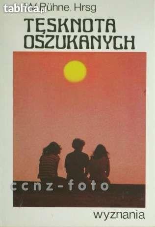Tęsknota Oszukanych - WYZNANIA - W. Buhne. Hrsg