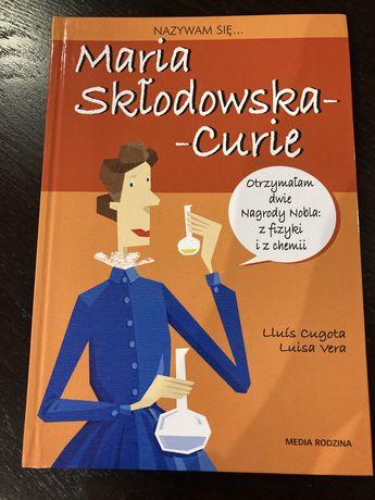 """""""Nazywam się Maria Skłodowska-Curie"""""""