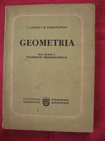 Górski, Romanowski. Geometria dla kl. I techników przemysłowych.