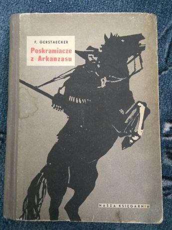 Poskramiacze z Arkanzasu F. Gerstaecker  1956 antyk!