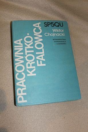 Pracownia Krótkofalowca SP5QU W. Chojnacki książka 390 str