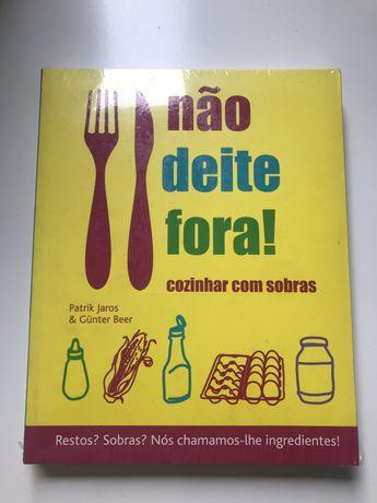 Livro Não deite Fora - Cozinhar Com Sobras