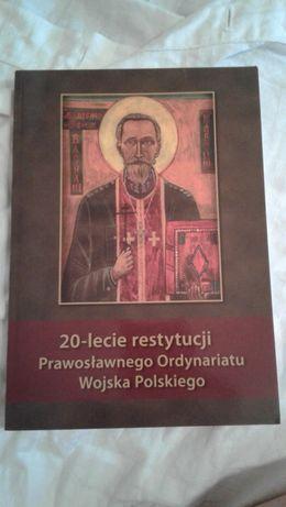 20 - lecie restytucji Prawosławnego Ordynariatu Wojska Polskiego