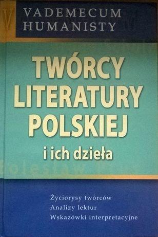 Vademecum humanisty Twórcy literatury polskiej i ich dzieła MATURA
