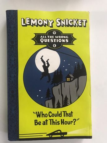 """""""Who could that be at this hour"""" - Lemony Snicket"""