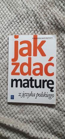 """Poradnik maturzysty """"Jak zdać maturę z języka polskiego """""""