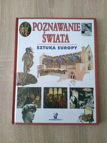 """Książka -"""" Poznawanie Świata -Sztuka Europy """" wydawnictwa RTW."""