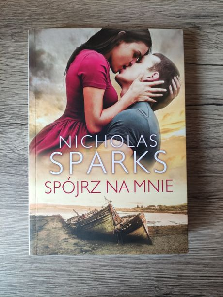 Spójrz na mnie, książka Nicholas Sparks