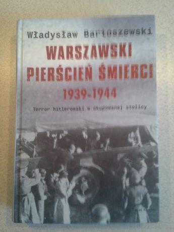 Warszawski Pierścień Śmierci 1939 – 1944 Władysław Bartoszewski